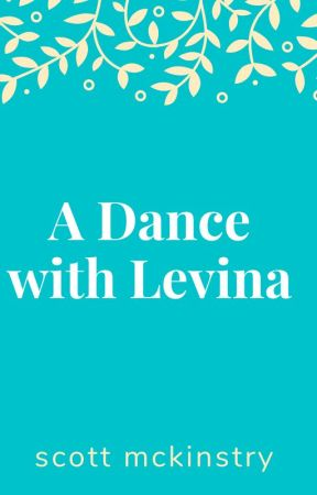 A Dance With Levina by scottstories