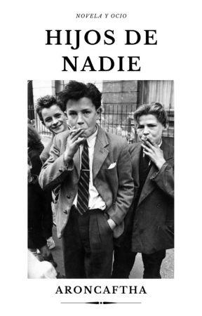 Hijos de Nadie by Aroncaftha