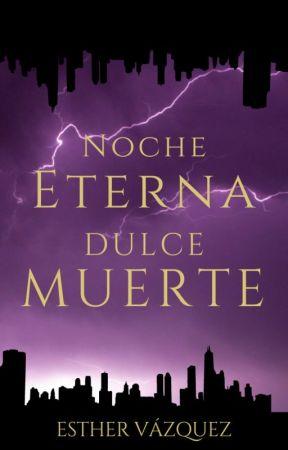 Noche eterna, Dulce muerte by EstherVzquez
