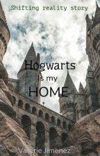 Hogwarts Is My Home (true shifting story) by valwuzhere214