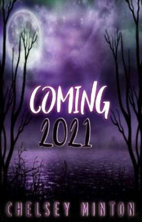 Coming 2021 by scarletraven23