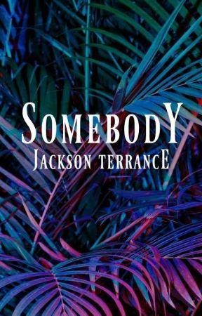 Somebody by JacksonTerrance
