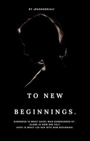 To New Beginnings.  by RaghadHjaji