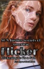 SG'S Justice Society of America: Flicker: Flickering to Fix a Fail by sparkle123tt