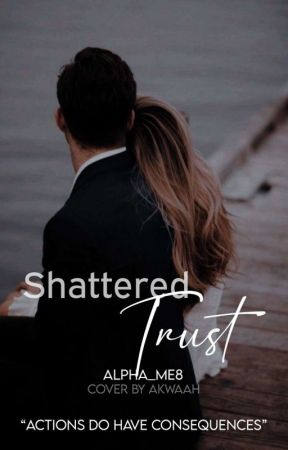 Shattered Trust by Alpha_Me8