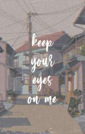 keep your eyes on me | jeongwoo, jihan by fucccdis