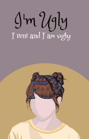 I'm Ugly  by ReniRR