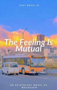 The Feeling Is Mutual (Completed) cover