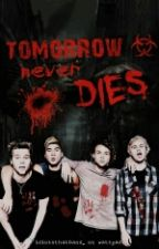 Tomorrow Never Dies (Zombie Apocalypse)    5SOS au by idiotsthatband_