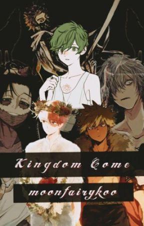 Kingdom Come 《MHA Story》 by moonfairykoo