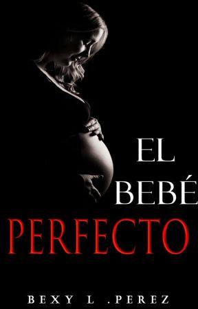 El Bebé Perfecto  by malely77
