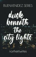 dusk beneath the city lights | BS #4 [ON-GOING] by northernwrites