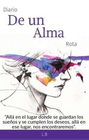 DIARIO DE UN ALMA ROTA. by Lufe_06