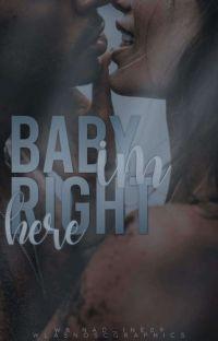 Baby, I'm right here.(zawieszone)  cover