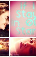 If I Stay in Our Stars by infinitebandoffandom