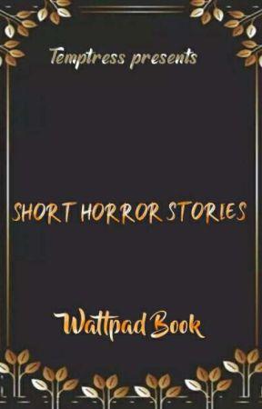 Short Horror Stories by NigerianEmpress