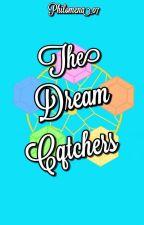 The Dreamcatchers by Philomena_07