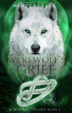 Werewolf's Grief (Werewolf Trilogy Book 2) ni wintertelle
