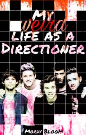 My (weird) life as a Directioner. by MordyBloom