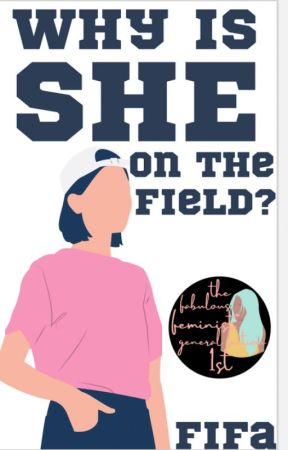 Why is SHE on the Field? by bisexual_nerd_10