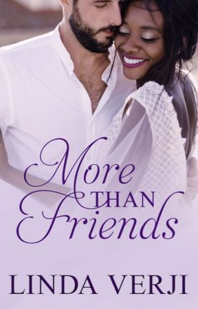 MORE THAN FRIENDS { Now Published} by lindaverji