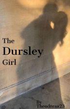 The Dursley Girl by Theodoraa23