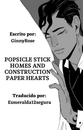 Popsicle Stick Homes and Construction Paper Hearts -Traducción by esmeralda12segura