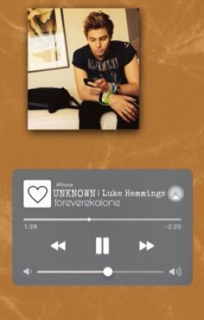 UNKNOWN | Luke Hemmings✔️ by foreverekalone