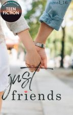 Just Friends (Book 1) by areal_16