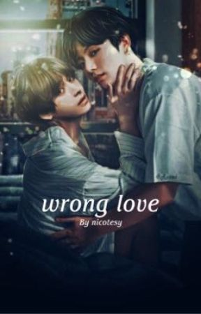 wrong love | taekook  by nicotesy