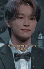 WRONG NUMBER - Jung Sungchan by heeseungswifey