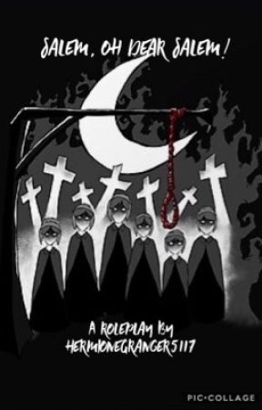 Salem, oh dear Salem! (Group Roleplay book) by HermioneGranger5117