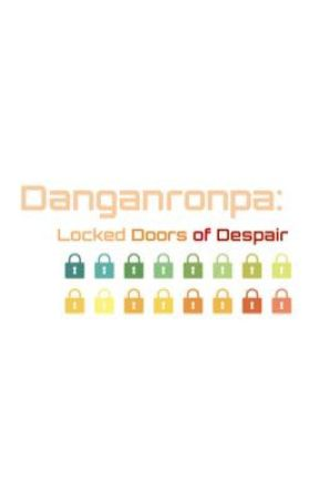 Danganronpa: Locked Doors of Despair by SugarRushMunchy