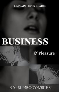 Business & Pleasure | Levi x Reader cover
