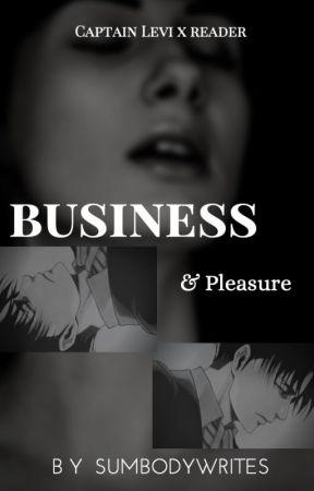 Business & Pleasure | Levi x Reader by SumbodyWrites