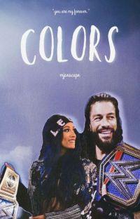 Colors || Roman Reigns & Sasha Banks Fanfiction cover