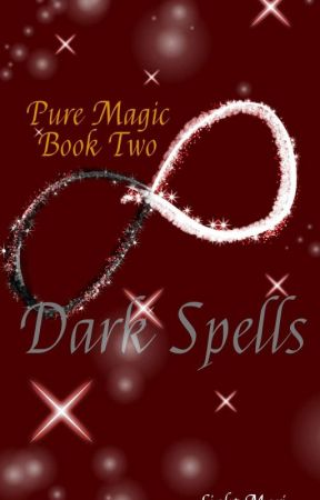 Dark Spells (Pure Magic Book Two) by CieloRelampago