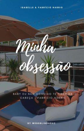 MINHA OBSESSÃO  by websblindada2