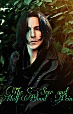 The Seer and Half-Blood Prince (Snape X Reader) by inezahime