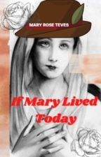 If Mary lived Today by MaryRoseManugas