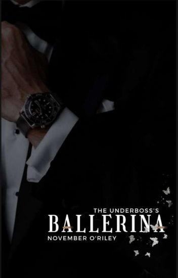 The Under Boss's Ballerina [18+]