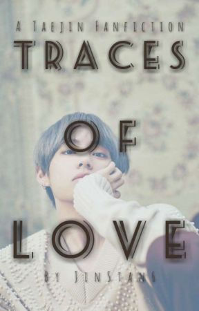 Traces Of Love | TaeJin  by JinStan6