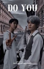 do you? ; dotae au by intonorenmin