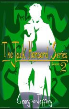 The Jack Hansard Series: Season Two by AnInspiredMess