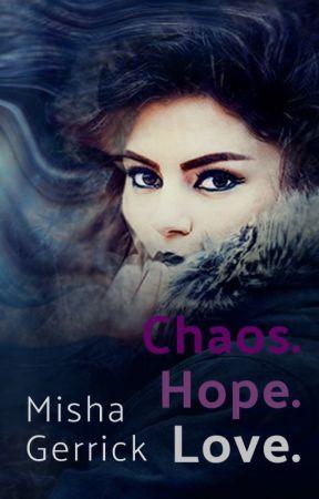 Chaos. Hope. Love. by MishaMFB