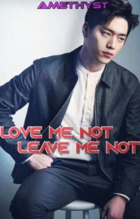 Love Me Not, Leave Me Not by NaturalC