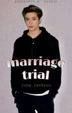 marriage trial \ j. jaehyun by -poussieredetoile