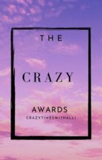 The Crazy Awards (OPEN) by CrazyTimesWithAlli