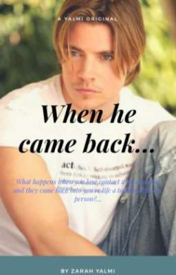 When He came back...