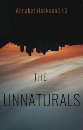 The Unnaturals by AnnabethJackson345